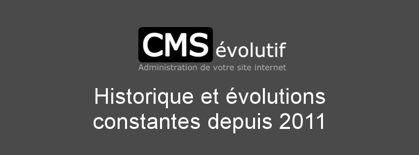 Historique et évolutions constantes du CMSévolutif depuis 2011
