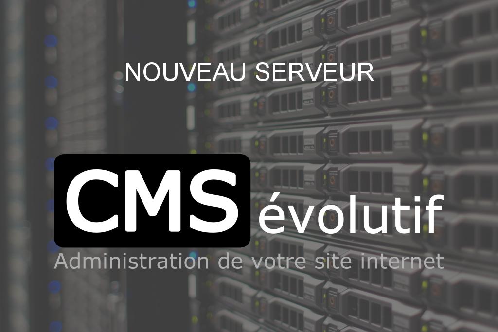 Nouveau serveur plus performant pour le CMSévolutif